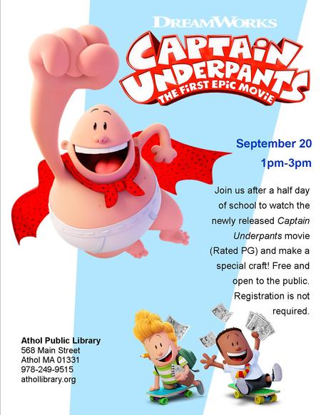 Movie Showing Captain Underpants The First Epic Movie Athol Public Library
